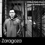 Jose Zaragoza - JZ Music Radio Show # 11 with Special Guest DJ Solveg & DJ Nico