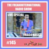 The FreakOuternational Radio Show #145 Live Special with Thiago Nassif 16/08/2019