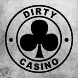 Dirty Casino - Podcast #2 - January 2012