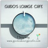 Guido's Lounge Cafe Broadcast 0261 Hazy lazy (20170303)