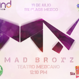Mad Brox'z - Live in Six Flags México - 19 July 2014