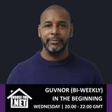 Guvnor - In The Beginning 08 MAY 2019