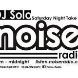 Noise Radio, Saturday Night Takeover with DJ Solo, 02-08-14