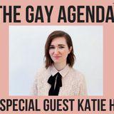 The Gay Agenda w/ Katie Heaney!~