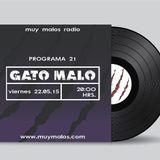 GATO MALO. PROGRAMA 21. VIERNES 22-05-2015. MUY MALOS RADIO. www.muymalos.com