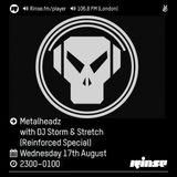 Rinse FM Podcast - Metalheadz w/ DJ Storm + Stretch (Reinforced Special) - 17th August 2016