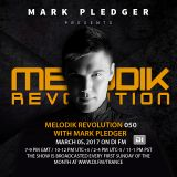MELODIK REVOLUTION 050 WITH MARK PLEDGER