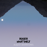 Roger Martinez - August Adventures