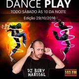 DANCE PLAY DJ BURY MARSSAL 29-10-2016 - 103 FM ITAPERUNA RJ