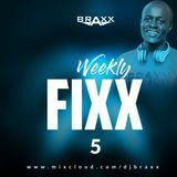 WEEKLY FIXX 5 - DJ BRAXX #90s #Throwback