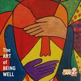 The Art Of Being Well #22 (Radio Cardiff) - 8th June 2017
