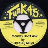 Monday Don't Ask by BreakDJMiller
