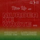 Nice Up with Murder He Wrote - Sun 8th April -  *MIX*