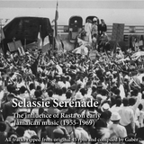 Selassie Serenade - The influence of Rasta on early Jamaican music (1955-1969)