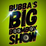 Bubba's BIG Boombox Show 190928