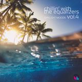 Chillin' with The Equalizers Vol. 4 - Daylight Moods (2015)