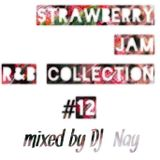 Strawberry Jam R&B MIX #12 DJ Nay