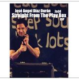José Angel Díaz Durán - Straight From The Play Box