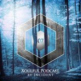 Xoulful Podcast 07 by INCIDENT