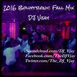 Bollytronic - 2016FallMix - DJ Vjay