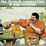 the french connection # pop session