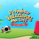 Dj Andrew - Vacaciones, Mix 2017