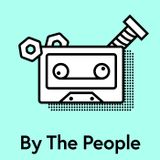 By The People - Episode 3