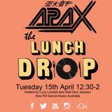 Tues 2014-04-08 The Lunch Drop (Kiss Fm Dance Music Australia) APAX