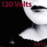 120 Volts #015 New & Classic EBM Industrial Darkwave Electronic Tracks