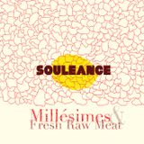 SOULEANCE - Millésimes & Fresh Raw Meat