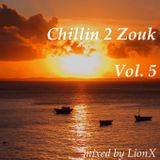 Chillin 2 Zouk Vol.5 by LionX