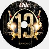 Chic 13th Birthday Bash - Promo mix - Sandi G - Dec 2017