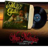 Wax Nostalgic #84: Mellow Gold