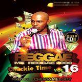 Reggae Mi Reggae  Vol 16 - 2000 Selection - Chuck Melody