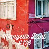Manyetik Bant #176 (18.07.2017 - 96.2 Radyo Eksen, Istanbul)