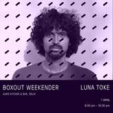 Luna Toke Live @ Boxout Weekender [07-04-2018]