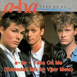 a-ha - Take On Me ( Extended Mix by Vitor Melo)