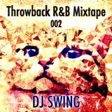 Throwback R&B Mixtape 002 - Mixed by DJ SWING