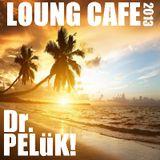 Dr. PELüK! LOUNG CAFE 2013