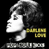 POP&SOUL KICKS #111: DARLENE LOVE