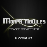 Morph Nowles - Trance Department Chapter 27