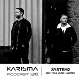 KARISMA PODCAST #130 - SYSTEM2