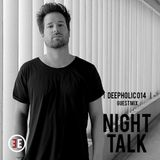 ► DEEPHOLIC 014 │ NIGHT TALK
