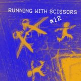 Running With Scissors #12