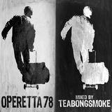 TEABONGSMOKE / OPERETTA 78