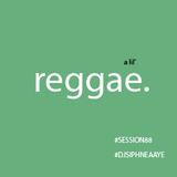 Session 88.0 | A lil' Reggae. by DJ Siphne Aaye