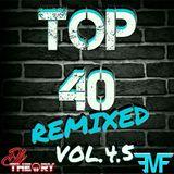 TOP 40 REMIXED VOL. 4.5