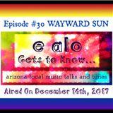 E Alo Gets To Know... WAYWARD SUN (episode 30)