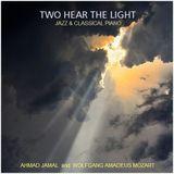 "JAZZ & CLASSICAL PIANO - ""Two Hear the Light"" feat. Ahmad Jamal & Mozart"