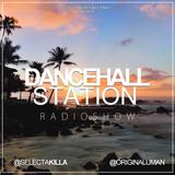 SELECTA KILLA & UMAN - DANCEHALL STATION SHOW #234